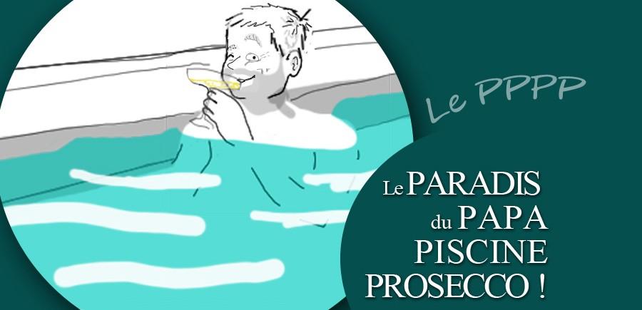 Paradis Papa Piscine Prosecco